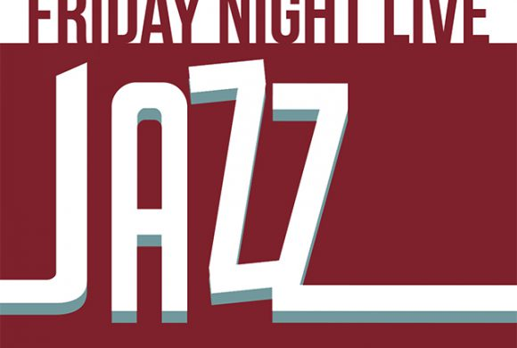 2018 Friday Night Live Jazz Concert Series